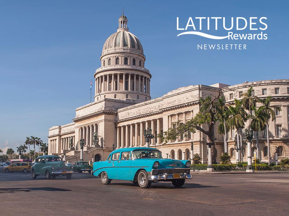 Latitudes Rewards Newsletter: So Much Havana, So Much Time